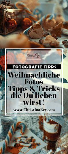 Fotografie Tipps vom Profi: Die besten Tipps & Tricks für gelungene, weihnachtliche Aufnahmen zum Nachmachen! Jetzt entdecken auf CHRISTINA KEY - dem Fotografie, Blogger Tipps, Rezepte, Mode und DIY Blog aus Berlin, Deutschland