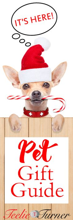 Gifts For Pet Happiness Pet Gift Guide...Love it: www.teelieturner.com It's a fun Holiday for pets with our latest Pet Gift Guide. We have plenty items for your animal lover friend or for your own pet. #petsgifts