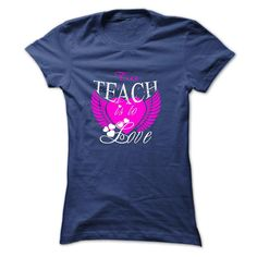 to teach is to love T-Shirts, Hoodies. BUY IT NOW ==►…