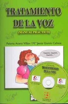 Tratamiento de la voz : manual práctico / Paloma Acero Villán, Mª Jesús Gomis Cañete CEPE, 2008
