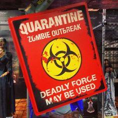 Quarantine, Zombie Outbreak Sign. Deadly force may be used.
