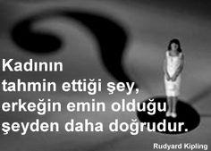 Kadının tahmin ettiği şey, erkeğin emin olduğu şeyden daha doğrudur.  - Rudyard Kipling  #sözler #anlamlısözler #güzelsözler #manalısözler #özlüsözler #alıntı #alıntılar #alıntıdır #alıntısözler Poem Quotes, Wisdom Quotes, Poems, Favorite Quotes, Best Quotes, Humour And Wisdom, Wall Writing, Good Sentences, Magic Words