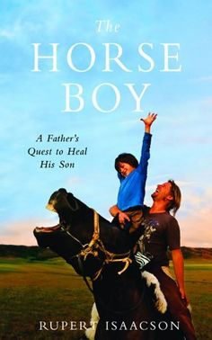 The Horse Boy: A Father's Quest to Heal His Son by Rupert Isaacson, http://www.amazon.com/dp/B0023SDR02/ref=cm_sw_r_pi_dp_D5H9tb0FBSAW6