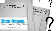 High School Transcripts vs. Portfolios. Which choice is best for your homeschool high school student? ConnieAlbers.com