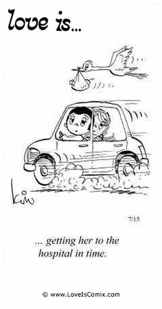 Love is. getting her to the hospital in time. by jaime Love Is Cartoon, Love Is Comic, Couple Cartoon, What Is Love, I Love You, My Love, To My Future Wife, Long Distance Love Quotes, Relationship Quotes