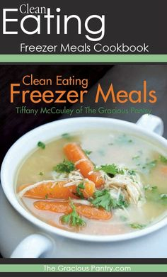 "Clean Eating Freezer Meals. The one cookbook that will stop the ""what's for dinner?"" rut!! #cleaneating #freezermeals #ad"