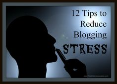 Novel Rocket: Reduce Blogging Stress with These 12 Tips