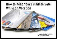 9 Ways to Keep Your Finances Safe During Summer Travels