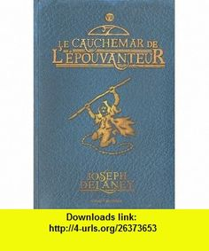 LEpouvanteur, Tome 7 (French Edition) (9782747034579) Joseph Delaney , ISBN-10: 2747034577  , ISBN-13: 978-2747034579 ,  , tutorials , pdf , ebook , torrent , downloads , rapidshare , filesonic , hotfile , megaupload , fileserve