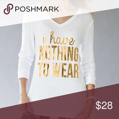 • I have Nothing to Wear Top• Super cute soft long sleeve tee!! The lettering is reflective gold Color. Perfect for that brisk fall day . Messy buns lazy days Tops Tees - Long Sleeve