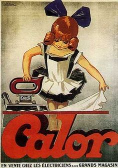 Calor - Vintage Ad Posters of the Vintage Advertising Posters, Vintage Advertisements, Vintage Posters, Pub Vintage, Vintage Ephemera, Vintage Pictures, Vintage Images, Old Posters, Retro Poster