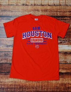 There you are Grandma! This shirt was made for you, literally. Support your Bearkat in this awesome Sam Houston State University t-shirt.