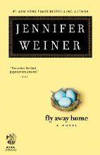 Fly Away Home: A Novel  by Jennifer Weiner