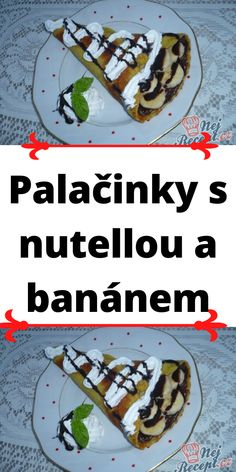 Palačinky s nutellou a banánem Nutella, Mexican, Thing 1, Ethnic Recipes, Mexicans