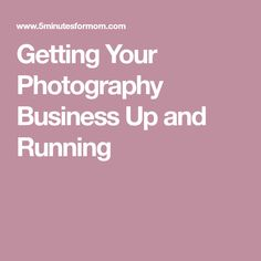 Getting Your Photography Business Up and Running