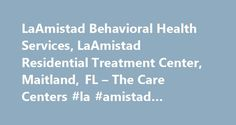 LaAmistad Behavioral Health Services, LaAmistad Residential Treatment Center, Maitland, FL – The Care Centers #la #amistad #residential #treatment #center http://colorado.nef2.com/laamistad-behavioral-health-services-laamistad-residential-treatment-center-maitland-fl-the-care-centers-la-amistad-residential-treatment-center/  # LaAmistad Behavioral Health Services, LaAmistad Residential Treatment Center Emergency Mental Health Services Crisis intervention team Special Programs Groups offered…