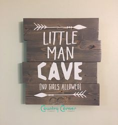 Little Man Cave Pallet Style Wood Sign This sign will fit perfectly in your little one's room or even make a great baby shower gift! It is made to look like a pallet style wood sign but is made with new wood that has been sanded, stained, Pallet Crafts, Diy Pallet Projects, Wood Crafts, Wood Projects, Diy And Crafts, Pallet Ideas, Wood Ideas, Baby Crafts, Kids Crafts