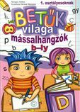 Marci fejlesztő és kreatív oldala: Betűk világa - mássalhangzók b-ly 1. osztályosokna... Princess Peach, Writing, Education, Abc Learning, Reading, School, Books, Fictional Characters, Pdf