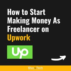 HOW TO START MAKING MONEY AS FREELANCER ON UPWORK | GLUCOTECH How To Make Money, Content, Photo And Video, Videos, Instagram, Business, Store, Business Illustration