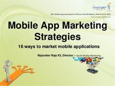 Mobile App Marketing Strategies by Impiger Mobile Inc, via Slideshare