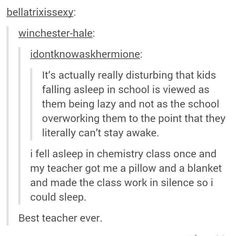 I had a teacher let me take a nap in the nurse's office because I pulled an all-nighter on an assignment. << oh wow wish I had such teachers may both of ur teachers be blessed I love them I Hate School, Faith In Humanity Restored, Izu, Education System, Text Posts, Tumblr Posts, True Quotes, Funny Memes, Hilarious