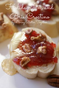 Holiday Jam and Brie Crostino ~ Toasted bread topped with brie, Holiday Jam, brown sugar and pecans.