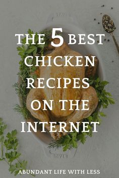 These 5 chicken recipes are easy and delicious.