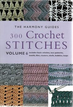 Harmony Guide, Vol. 6 - *Entire book* is available on this Picasaweb album  #crochet #stitch