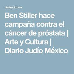 Ben Stiller hace campaña contra el cáncer de próstata   Arte y Cultura   Diario Judío México