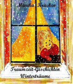 Weihnachts-Textwerkstatt: Traumzeit-Geschichten - Winterträume von Marika Kr...
