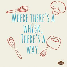 Where there's a whisk, there's a way