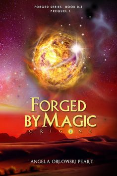 Forged by Magic: Origins - Prequel 1 (book #0.5) to the Forged Series