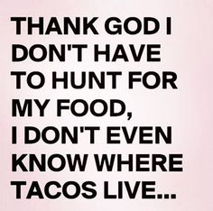 #funnyquotes #positivevibes #instaquote #followers #tacos #instafunny http://quotags.net/ipost/1493255776247328716/?code=BS5HDeGBa_M