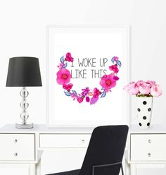 I woke up like this, funny quote, funny print, beauty glamour, fashion print, floral print, printable 8x10, wall art print, funny wall decor