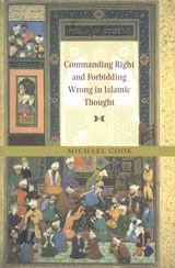 Commanding right and forbidding wrong in Islamic thought - by M.A. Cook : Cambridge University Press, c2000. ACLS ebook