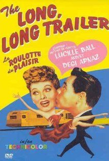 The Long, Long Trailer (1953) - Lucille Ball, Desi Arnaz and Marjorie Main. Very funny!