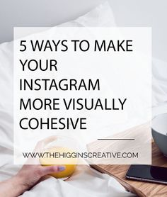 5 Ways To Make Your Instagram More Visually Cohesive — @higginscreative | HERE ARE OUR TOP 5 TIPS FOR BUILDING A COHESIVE, AESTHETICALLY PLEASING INSTAGRAM FEED. Plan your feed. Wait for good lighting. One filter & edit. Play with progression. Post what you find beautiful. Read the blog post for more info & detail.