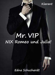 Mr. VIP - Nix Romeo und Julia! Turbulenter, witziger Liebesroman - Liebe, Lust und Leidenschaft... eBook: Edna Schuchardt, Ednor Mier: Amazon.de: Kindle-Shop