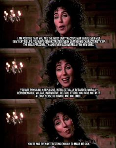 one of the best insults ever The Witches Of Eastwick Cher Quotes, Movie Quotes, Funny Quotes, Movies Showing, Movies And Tv Shows, The Witches Of Eastwick, It's All Happening, Favorite Quotes, My Favorite Things