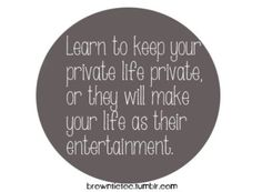 Mature people keep their private life private. Keeps people curious and your relationship strong.