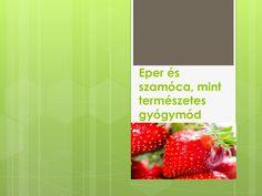 http://www.vitaminatermeszetesgyogymod.com/eper-es-szamoca-mint-termeszetes-gyogymod/ Eper és szamóca, mint természetes gyógymód