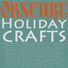 Obscure Holiday Crafts: obscure holidays for every day of the month and a craft for that day Easy Crafts, Crafts For Kids, Arts And Crafts, Holiday Crafts, Holiday Ideas, Holiday Decor, Diy Ideas, Decor Ideas, Craft Ideas