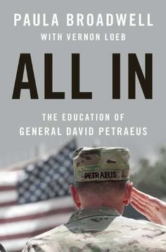 All In: The Education of General David Petraeus by Paula Broadwell. $17.01. Reading level: Ages 18 and up. Author: Paula Broadwell. Publisher: Penguin Press HC, The; 1 edition (January 24, 2012). 352 pages. Publication: January 24, 2012. Save 43% Off!