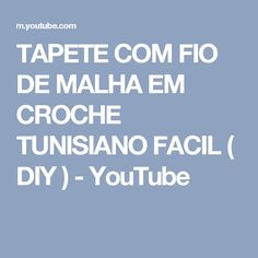 TAPETE COM FIO DE MALHA EM CROCHE TUNISIANO FACIL ( DIY ) - YouTube