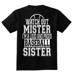 Watch out mister I'm a loud and proud baseball sister tshirt, Baseball sister shirt, Ain't no drama