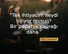Tek ihtiyacım neydi biliyor musun? #edip #cansever #sözleri #anlamlı #şair #kitap