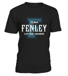 """# Team FENLEY - Name Shirts .    Team FENLEY Lifetime Member Name ShirtsSpecial Offer, not available anywhere else!Available in a variety of styles and colorsBuy yours now before it is too late! Secured payment via Visa / Mastercard / Amex / PayPal / iDeal How to place an order  Choose the model from the drop-down menu Click on """"Buy it now"""" Choose the size and the quantity Add your delivery address and bank details And that's it!"""