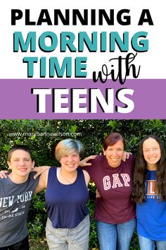 Plan a Morning Time with Older Kids: 15+ Ideas for the Homeschooling Mom - Mary Hanna Wilson