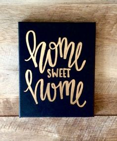 Home sweet home- 8x10 mini canvas, quotes on canvas, home sweet home sign, canvas quotes, black and gold sign, hand lettered sign, wall art