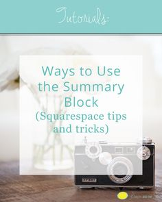 Ways to Use the Summary Block | Lemon and the Sea: One of my favorite things about Squarespace is the flexibity of their blocks. Instead of having to insert html code each time I want to add something special, I can just use the blocks that Squarespace al